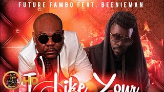 Future Fambo Ft. Beenie Man - I Like Your Style - February 2016