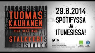 Tuomas Kauhanen - Stalkkeri feat. Setä Tamu