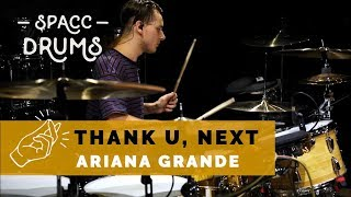 SPACC DRUMS - Ariana Grande - thank u, next - Drum cover (2019)