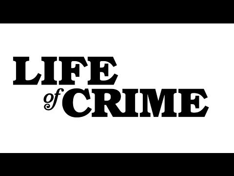 LIFE OF CRIME- Look For It on Blu-ray, DVD & Digital HD 10/28