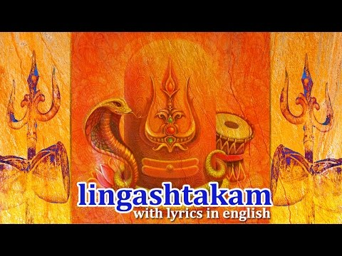Lingashtakam Full Song With Lyrics In English– [POWERFUL] – Brahman Murari Surachita Lingam