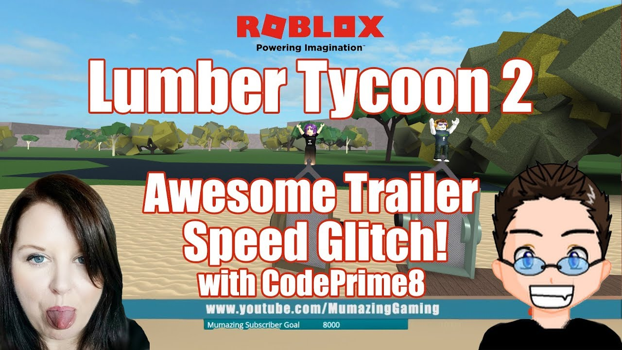 Lumber Tycoon 2 Awesome Trailer Speed Glitch With Codeprime8