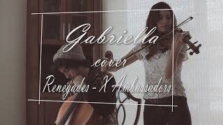 Video X Ambassadors - Renegades (Cover Gabriella) download MP3, 3GP, MP4, WEBM, AVI, FLV Oktober 2017