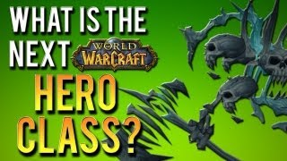 """What is the next WoW Hero Class?"" (A World of Warcraft Discussion)"
