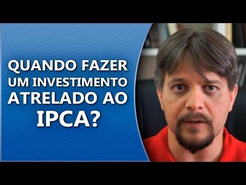 Quando fazer o investimento atrelado ao IPCA?