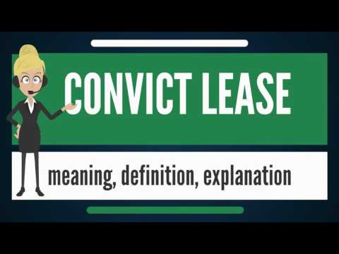 What is CONVICT LEASE? What does CONVICT LEASE mean? CONVICT LEASE meaning & explanation