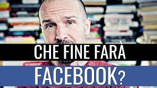 Che fine farà Facebook?