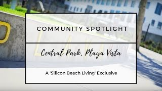 Community Spotlight | Central Park | Playa Vista