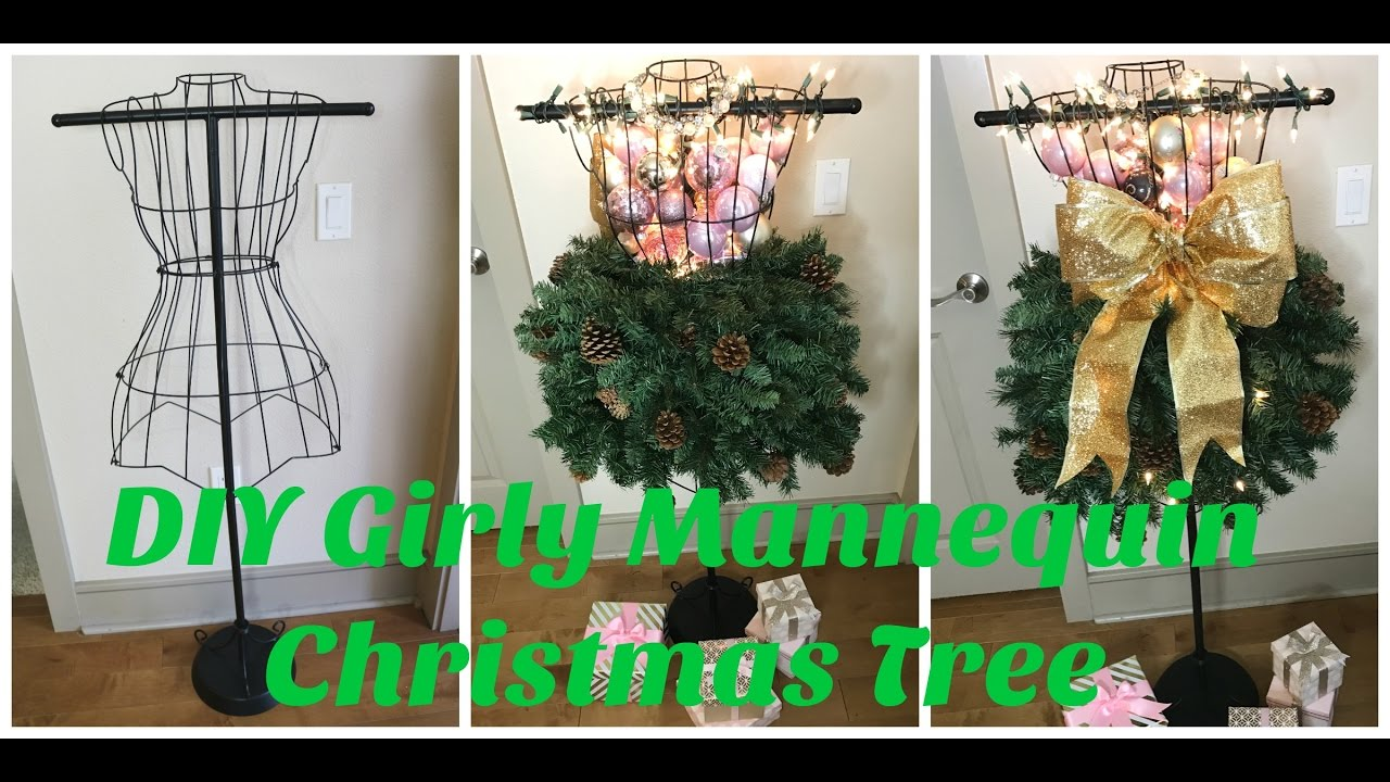 Diy Girly Mannequin Christmas Tree 2016 Youtube