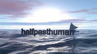 Video intro for Halfpasthuman