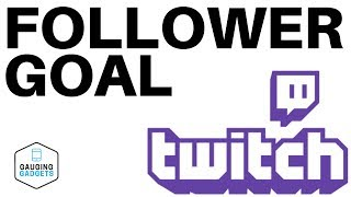 Add a Follower Goal to Your Stream in OBS Studio  Twitch Tutorial