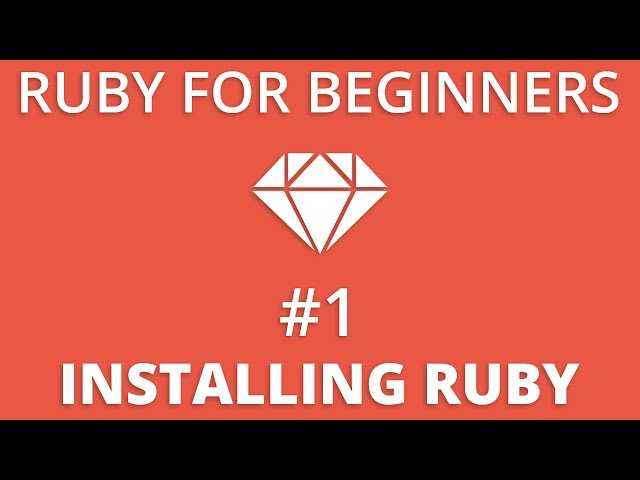 Ruby For Beginners #1 - Installing Ruby