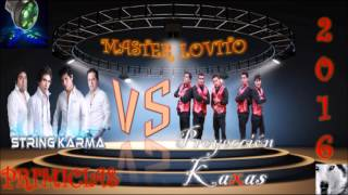 proyeccin kaxas vs string karma 2016 mix exclusivo master lovito