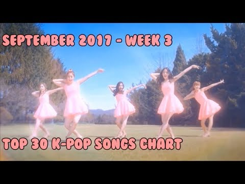 [TOP 30] K-Pop Songs Chart (September 2017 - Week 3)