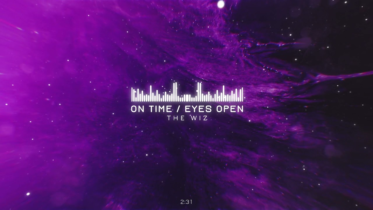 The Wiz - On Time / Eyes Open [Music Visualizer]