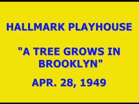 "HALLMARK PLAYHOUSE -- ""A TREE GROWS IN BROOKLYN"" (4-28-49)"