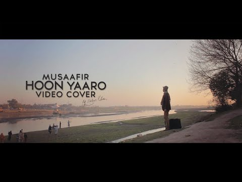 Musafir Hoon Yaaro - Video Cover