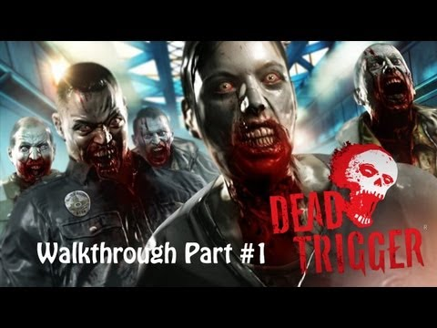 DEAD TRIGGER - Universal - HD Walkthrough Gameplay Trailer - Part #1