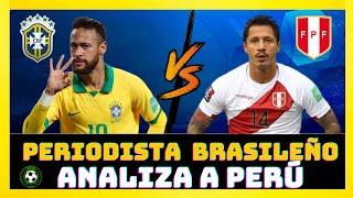 Brasil vs Perú, PERIODISTA BRASILEÑO ANALIZA A PERÚ por Copa América