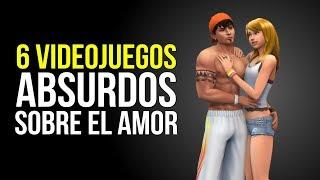 6 videojuegos que representan el AMOR de la forma más ABSURDA