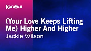Karaoke (Your Love Keeps Lifting Me) Higher And Higher - Jackie Wilson *