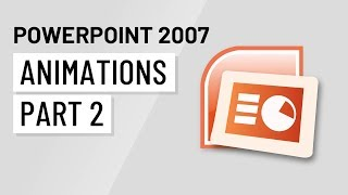 PowerPoint 2007: Animations Part 2
