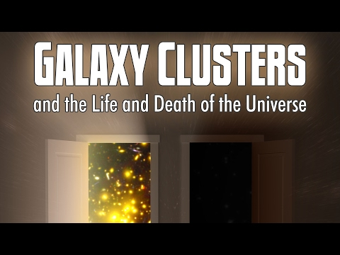 Public Lecture | Galaxy Clusters and the Life and Death of the Universe