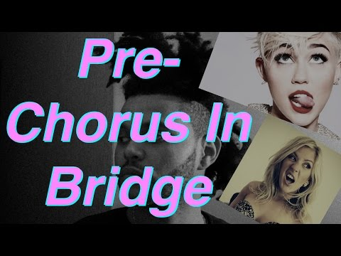 Use Your Pre-chorus in Your Bridge like Ellie Goulding, Miley Cyrus, and The Weeknd