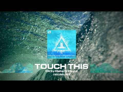 Dirty Date & Heyul - Touch This (Out Now) [Discovery Music]