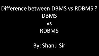 DBMS vs RDBMS in hindi by shanu sir