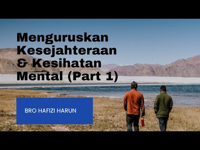 Menguruskan Kesejahteraan dan Kesihatan Mental (Part 1)