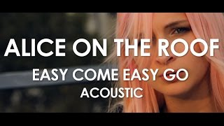 Alice On The Roof - Easy Come Easy Go - Acoustic [ Live in Paris ]