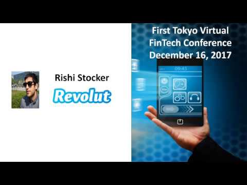 First Virtual Tokyo FinTech Conference - Session #5 - Rishi Stocker, Revolut