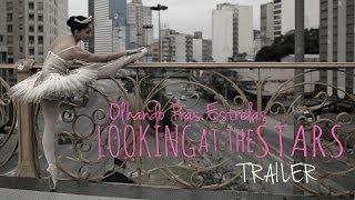 Looking at the Stars (Olhando pras Estrelas) - Trailer - Ballet de Cegos