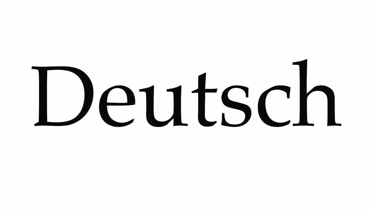 How To Pronounce Deutsch