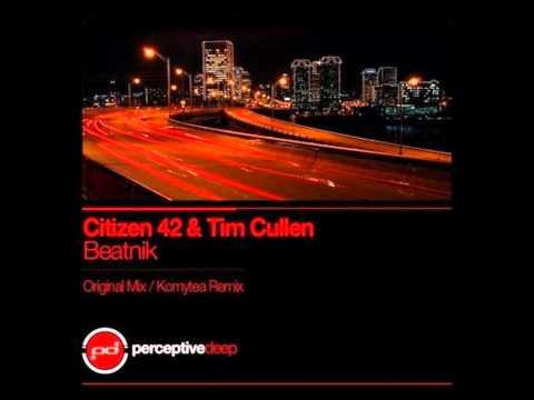 Citizen 42 & Tim Cullen - Beatnik - Komytea Remix