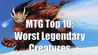 MTG Top 10: Worst Legendary Creatures