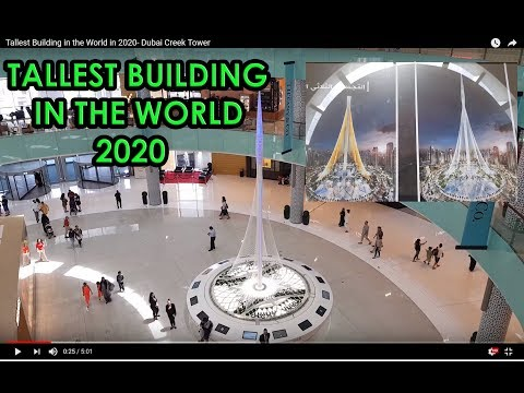 Tallest Building in the World in 2020- Dubai Creek Tower