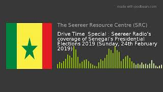 Drive Time : Senegal's Presidential Elections 2019 (24-02-2019)