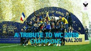 A Tribute To WC 2018 Champions | France | Vegedream - Ramenez La Coupe A Maison | HD | 2021