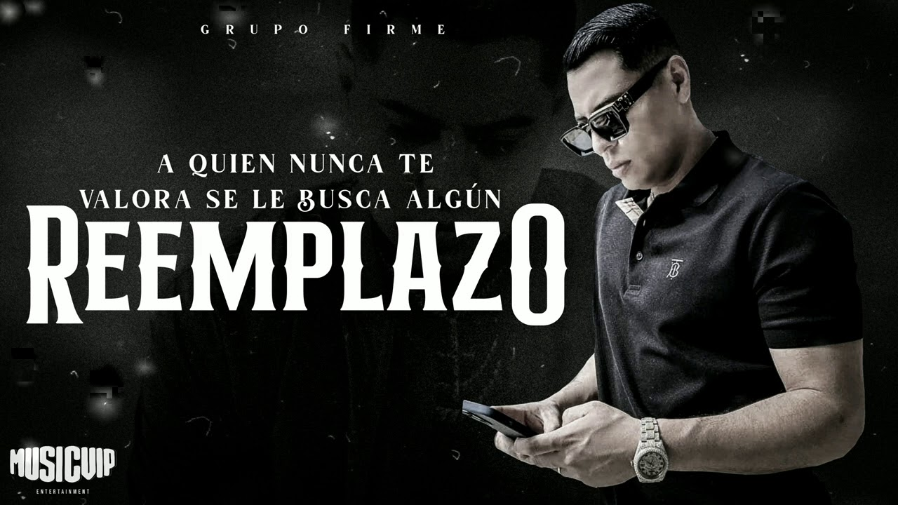 @Grupo Firme  - El Reemplazo - (Official Video) - (Lyric)