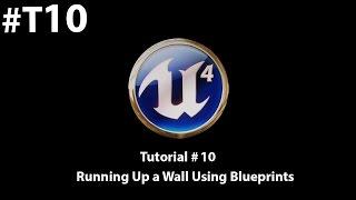 Unreal Engine 4 Blueprints Tutorial - Running Up Walls