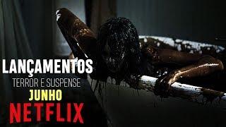 LANÇAMENTOS DE JUNHO NA NETFLIX (TERROR E SUSPENSE) | 2019