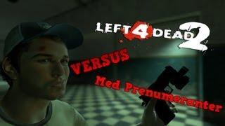 Left 4 Dead 2 Med Prenumeranter!