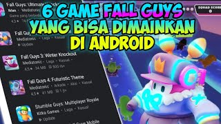 6 Game Fall Guys Android, Ukuran Ringan & Multiplayer