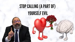 Rabbi YY Jacobson: Stop Calling (a Part of) Yourself Evil