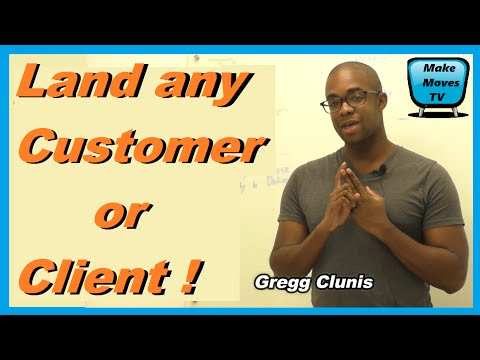 5 Requirements you need to land any client or customer