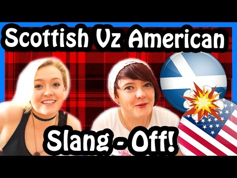 Scottish Vz American: Slang - OFF