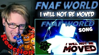 FNAF WORLD Song (I WILL NOT BE MOVED) - DAGames REACTION!