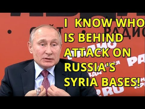 Putin: Russia Knows Who Staged Attacks on Russian Base & It's Not Turkey!